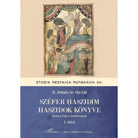Széfer Haszidim Haszidok Könyve - I. kötet