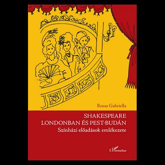 Shakespeare Londonban és Pest-Budán