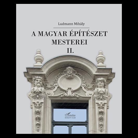 A magyar építészet mesterei - II.