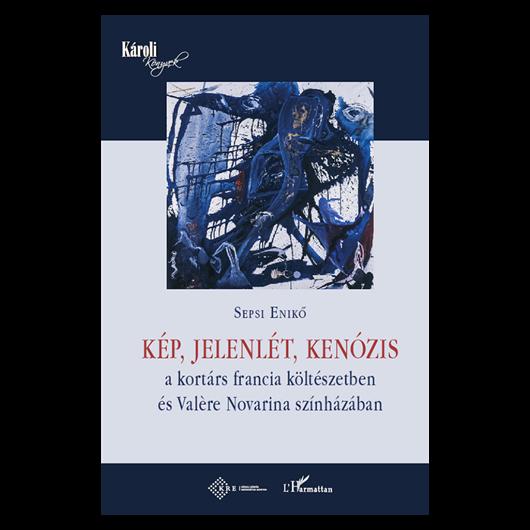 Kép, jelenlét, kenózis a kortárs francia költészetben és Valère Novarina színházában