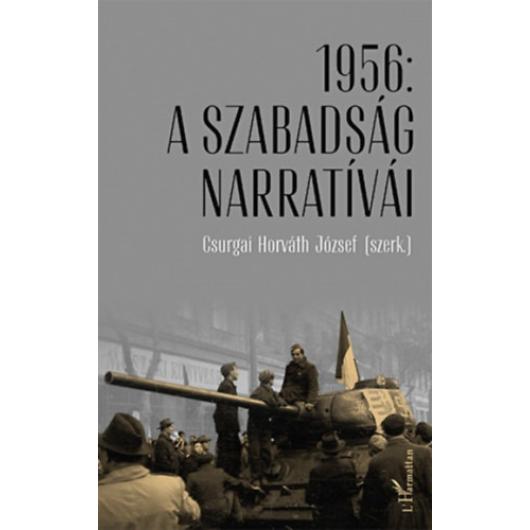 1956 - a szabadság narratívái