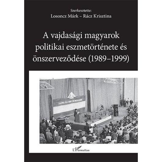 A vajdasági magyarok politikai eszmetörténete és önszerveződése (1989–1999)