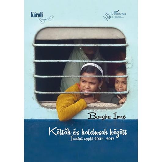 Költők és koldusok között - Indiai napló 2001-2017