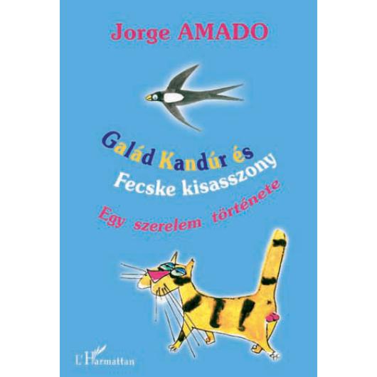 Galád Kandúr és Fecske kisasszony - Egy szerelem története