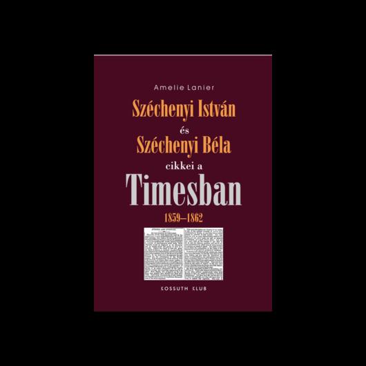 Széchényi István és Széchenyi Béla cikkei a Timesban