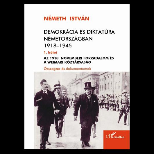 Demokrácia és diktatúra Németországban 1918–1945. 1.kötet