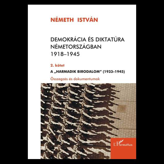 Demokrácia és diktatúra Németországban 1918–1945. 2. kötet
