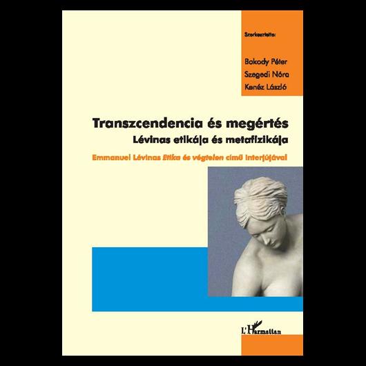 Transzcendencia és megértés - Lévinas etikája és metafizikája