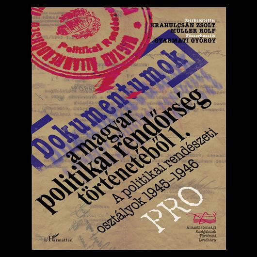 Dokumentumok a magyar politikai rendőrség történetéből
