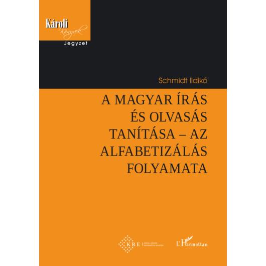 A magyar írás és olvasás tanítása – az alfabetizálás folyamata