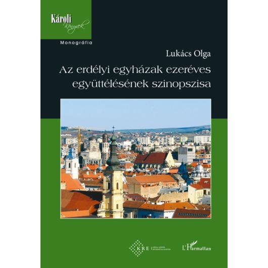 Az erdélyi egyházak ezeréves együttélésének szinopszisa
