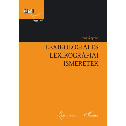 Lexikológiai és lexikográfiai ismeretek