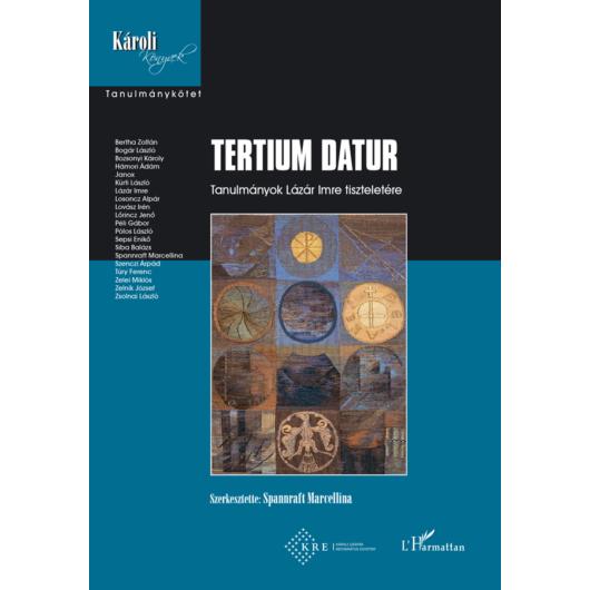 Tertium datur - Tanulmányok Lázár Imre tiszteletére