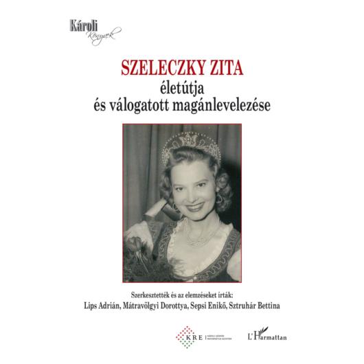 Szeleczky Zita életútja és válogatott magánlevelezése