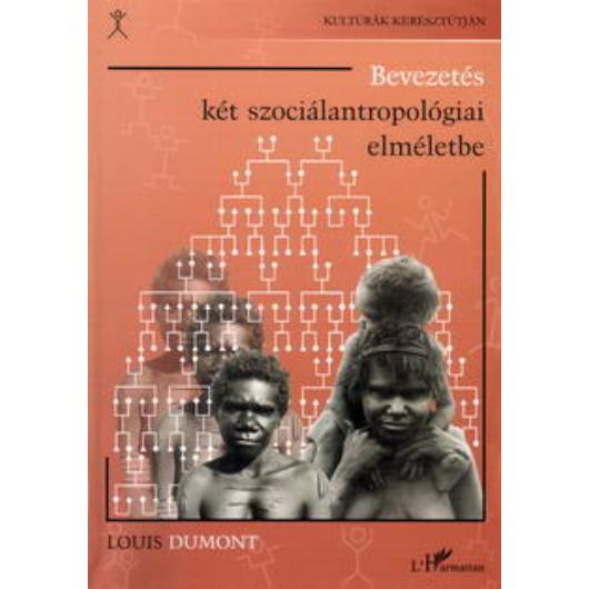 Bevezetés két szociálantropológiai elméletbe